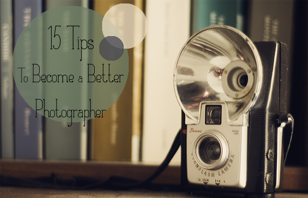 15 tips to become a better photographer ©Kendra Kantor