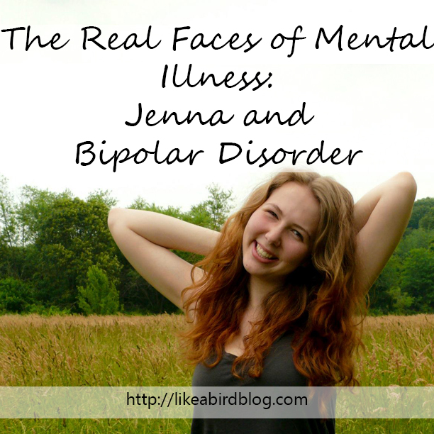 The Real Faces of Mental Illness: Jenna and Bipolar Disorder