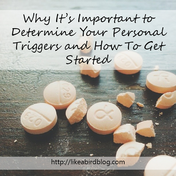 Why It's Important to Determine Your Personal Triggers and How To Get Started