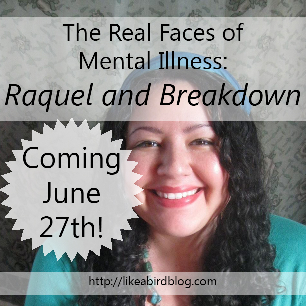 The Real Faces of Mental Illness: Raquel and Breakdown