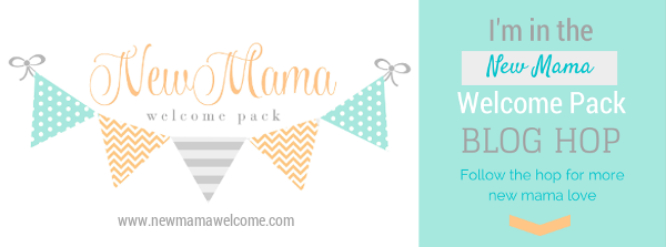 New Mama Welcome Pack Blog Hop
