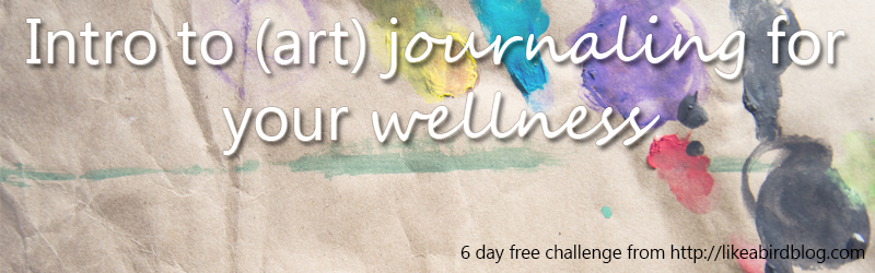 Intro To (art) Journaling For Your Wellness Free Challenge by Kendra Kantor