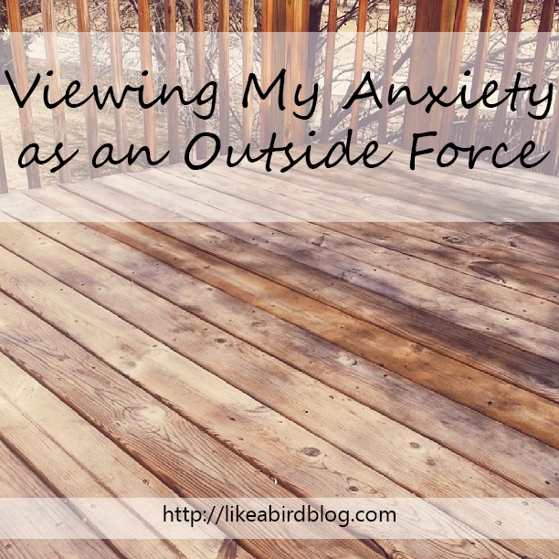 Viewing My Anxiety as an Outside Force by Kendra Kantor